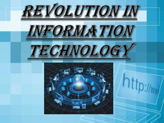 Revolution in  Information  Technology