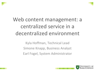 Web content management: a centralized service in a decentralized environment
