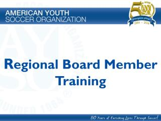 R egional Board Member Training