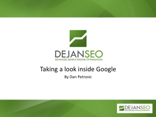 Taking a look inside Google By Dan  Petrovic