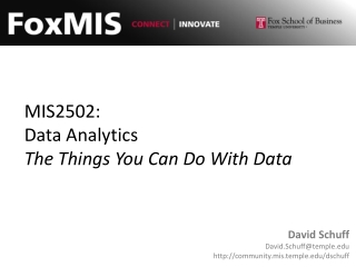 MIS2502: Data Analytics The Things You Can Do With Data