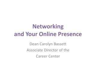 Networking  and Your  O nline  P resence