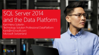 SQL Server 2014  and the Data Platform Karl-Heinz S ü tterlin Technology Solution Professional  DataPlatform Karls@micr