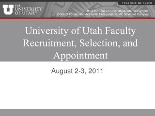 University of Utah Faculty Recruitment, Selection, and Appointment