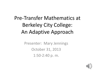 Pre-Transfer Mathematics at Berkeley City College: An Adaptive Approach