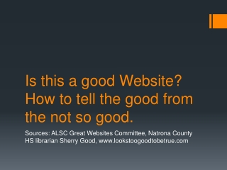 Is this a good Website? How to tell the good from the not so good.