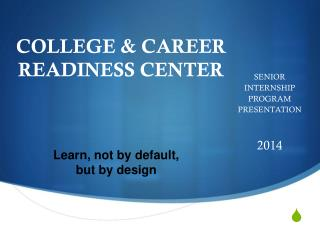 COLLEGE & CAREER READINESS CENTER