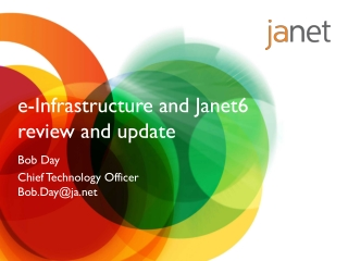e -Infrastructure and Janet6 review and update
