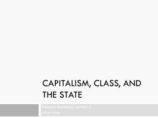 Capitalism, Class, and the State