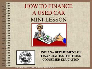HOW TO FINANCE  A USED CAR MINI-LESSON