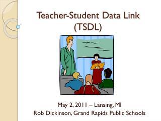 Teacher-Student Data Link (TSDL)