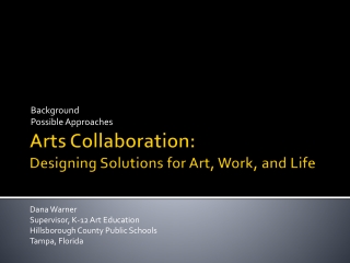Arts Collaboration: Designing Solutions for Art, Work, and Life