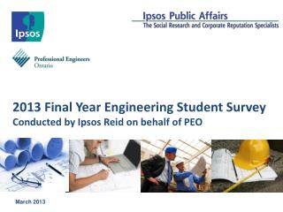 2013 Final Year Engineering Student Survey Conducted by Ipsos Reid on behalf of PEO