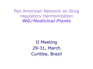 Pan American Network on Drug regulatory Harmonization WG/Medicinal Plants