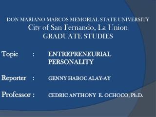 DON MARIANO MARCOS MEMORIAL STATE UNIVERSITY City of San Fernando, La Union GRADUATE STUDIES
