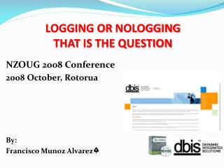 LOGGING OR  NOLOGGING  THAT  IS THE QUESTION