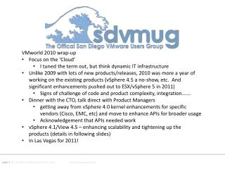 VMworld  2010 wrap-up Focus on the 'Cloud' I tuned the term out, but think dynamic IT infrastructure