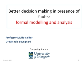 Better decision making in presence of faults:  formal modelling and analysis