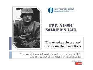 PPP: A FOOT SOLDIER'S TALE