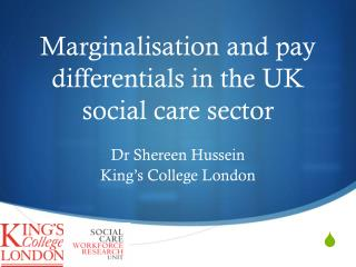 Marginalisation  and pay differentials in the UK social care sector