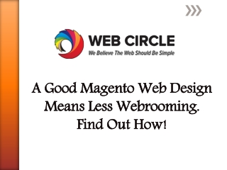 A Good Magento Web Design Means Less Webrooming.