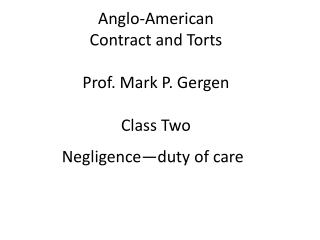 Anglo-American Contract and Torts Prof. Mark P.  Gergen Class Two