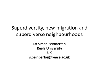 Superdiversity , new migration and  s uperdiverse neighbourhoods