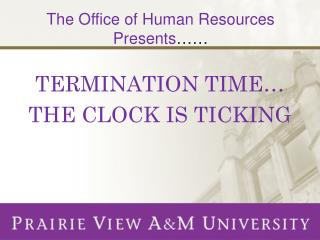 TERMINATION TIME… THE CLOCK IS TICKING