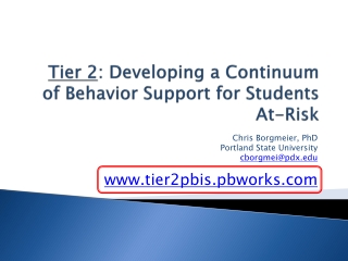 Tier 2 : Developing a Continuum of Behavior Support for Students At-Risk