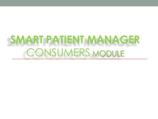Smart Patient Manager  Consumers  Module