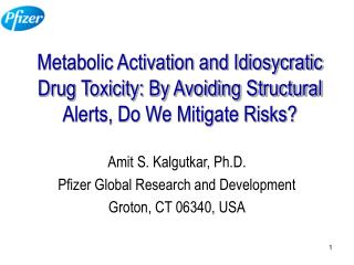 Metabolic Activation and Idiosycratic Drug Toxicity: By Avoiding Structural Alerts, Do We Mitigate Risks?