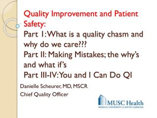 Danielle Scheurer, MD,  MSCR Chief Quality Officer