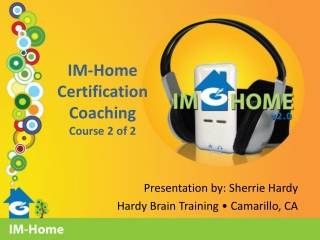 IM-Home Certification Coaching  Course 2  of 2