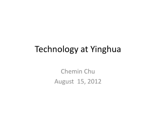 Technology at  Yinghua