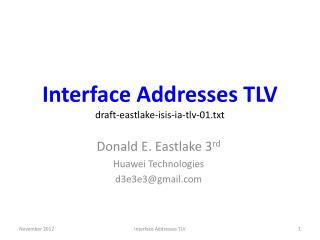 Interface Addresses TLV draft-eastlake-isis-ia-tlv-01. txt