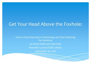 Get Your Head Above the Foxhole :