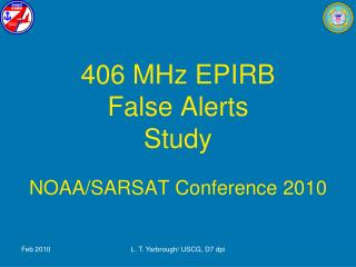 406 MHz EPIRB  False Alerts  Study NOAA/SARSAT Conference 2010