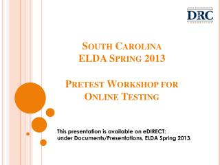 South Carolina  ELDA Spring 2013 Pretest Workshop for Online Testing