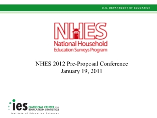 NHES 2012 Pre-Proposal Conference January 19, 2011