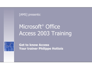 Microsoft ®  Office  Access 2003 Training