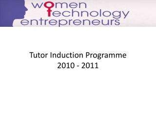 Tutor Induction Programme 2010 - 2011