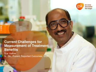 Current Challenges for Measurement of Treatment Benefits