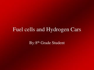 Fuel cells and Hydrogen Cars