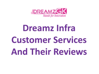 dreamz infra customer reviews and services