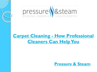Carpet Cleaning - How Professional Cleaners Can Help You?