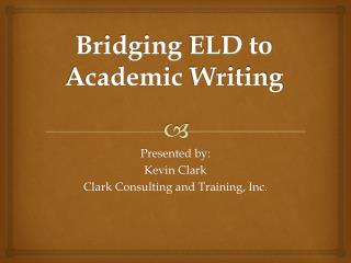 Bridging  ELD to  Academic  Writing