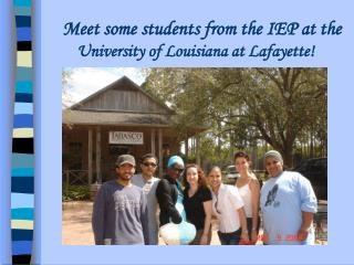 Meet some students from the IEP at the  University of Louisiana at Lafayette!