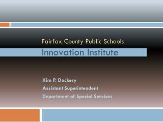 Fairfax County Public Schools Innovation Institute