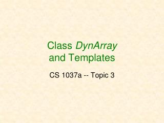 Class  DynArray and Templates