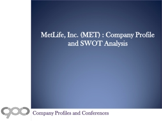 MetLife, Inc. (MET) : Company Profile and SWOT Analysis